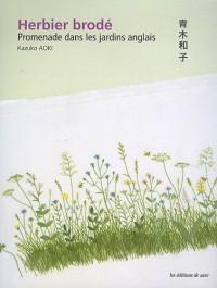 L'Herbier Brode. Promenade Dans les Jardins Anglais