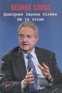 Quelques leçons tirées de la crise: Conférences prononcées du 26 au 30 octobre 2009 à la Centrale European University, Budapest