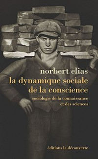 La dynamique sociale de la conscience
