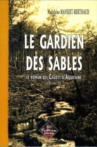 Le Roman des Cagots d'Aquitaine, Tome 1 : Le gardien des sables