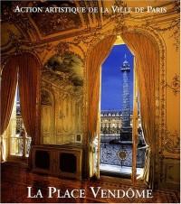 La place Vendôme : Art, pouvoir et fortune