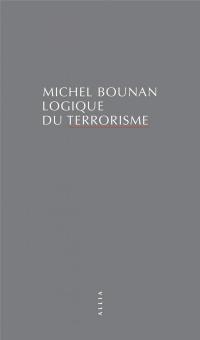 Logique du terrorisme (nouvelle édition)
