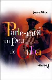 Parle-moi un peu de Cuba