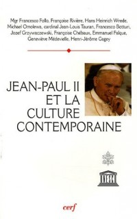 Jean Paul II et la culture contemporaine : Actes du colloque