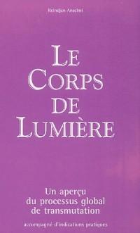 Le Corps de Lumière : Un aperçu du processus global de transmutation accompagné d'indications pratiques