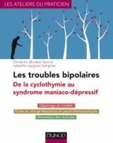 Les troubles bipolaires - 3e éd. - de la cyclothymie au syndrome maniaco-dépressif: Comprendre, traiter, prévenir les rechutes en 10 leçons [Poche]
