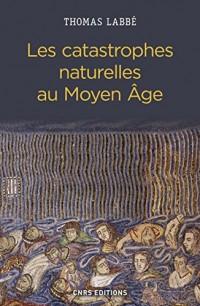 Les Catastrophes naturelles au Moyen Age