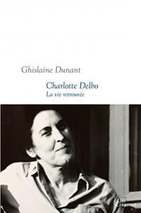 Charlotte Delbo: La vie retrouvée