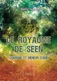 Le Royaume de Seen Chamane et Meneur d'âme