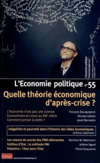 L'Economie politique, N° 55, Juillet 2012 : Quelle théorie économique d'après-crise ?