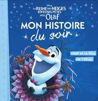 REINE DES NEIGES - Mon Histoire du Soir - Joyeuses fêtes avec Olaf