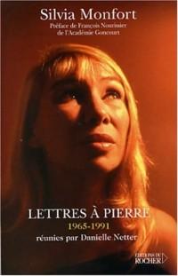 Lettres à Pierre (1965-1991) réunies par Danielle Netter