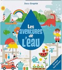 Les aventures de l'eau : Un livre tout animé !