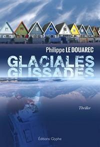 Glaciales glissades: Le second tome d'un thriller médical angoissant