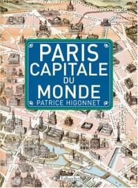 Paris, capitale du monde : Des Lumières au surréalisme