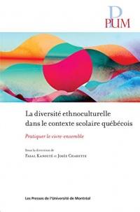 La diversité ethnoculturelle dans le contexte scolaire québécois: Pratiquer le vivre-ensemble