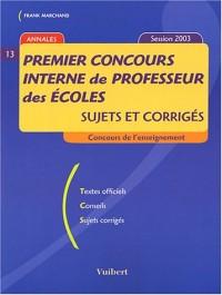 Premier concours interne de professeur des écoles : Sujets et corrigés Session 2003