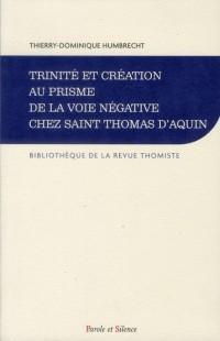 Trinité et création au prisme de la voie négative chez Saint Thomas d'Aquin