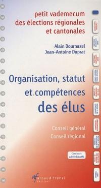 Petit vademecum des élections régionales et cantonales : Organisation - Statut, Compétences des élus
