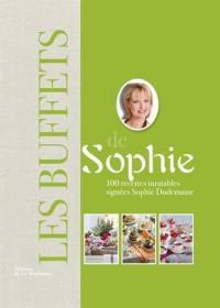 Les buffets de Sophie : 100 recettes inratables