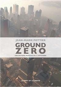 Ground zero : Une histoire musicale du 11 septembre