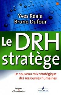 Le DRH stratège : Le nouveau mix stratégique des ressources humaines