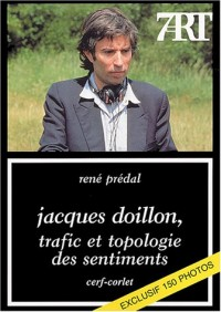 Jacques Doillon, trafic et topologie des sentiments