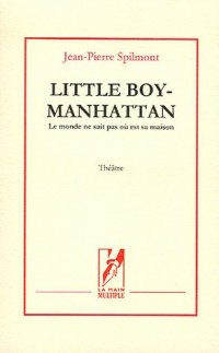 Little Boy-Manhattan : Le monde ne sait pas où est sa maison