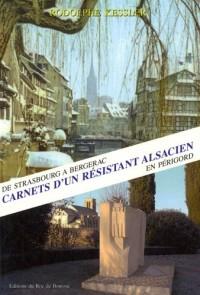 Carnets d'un résistant alsacien en Périgord : De Strasbourg à Bergerac
