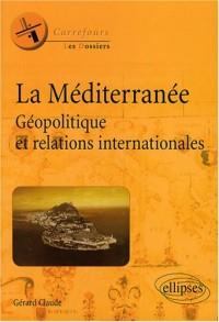 La Méditerranée : Géopolitique et relations internationales