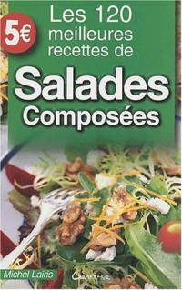 Les 120 meilleures recettes de salades composées
