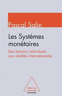 Les systèmes monétaires: Des besoins individuels aux réalités internationales