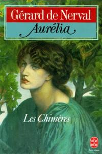 Aurélia Les Chimères La Pandora : Aurélia suivi de Lettres à Jenny Colon, de La Pandora et de Les Chimères