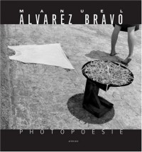 Manuel Alvarez Bravo : Photopoésie