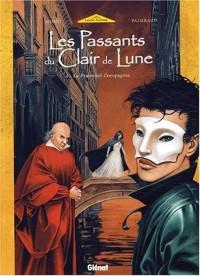 La fraternal compagnia, tome 1 : Les Passants du clair de lune