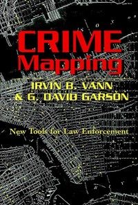 Crime Mapping: New Tools for Law Enforcement
