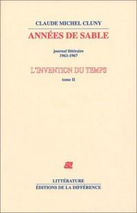L'Invention du temps, tome 2 : Années de sable, journal littéraire, 1963-1967