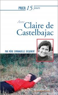 Prier 15 jours avec Caire de Castelbajac