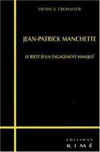 Jean-Patrick Manchette : Le récit d'un engagement manqué