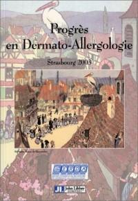 Progrès en dermato-allergologie, Strasbourg 2003