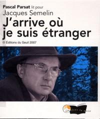 J'ARRIVE OU JE SUIS ETRANGER
