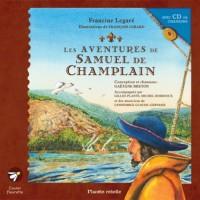 Les aventures de Samuel de Champlain. CD de Chansons Inclus