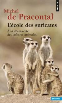 L'Ecole des Suricates. a la Découverte des Cultures Animales
