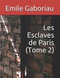 Les Esclaves de Paris (Tome 2)