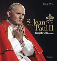 S. Jean Paul II : L'homme de Dieu, l'arpenteur du monde