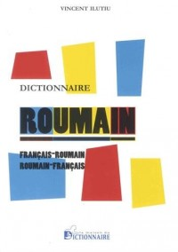 Dictionnaire français-roumain / roumain-français, 4e édition refondue et augmentée