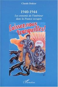 1940-1944 : les ennemis de l'intérieur dans la France occupée