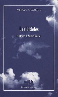 Les fidèles : Histoire d'Annie Rozier