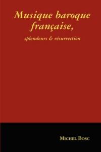 Musique Baroque Francaise, Splendeurs Et Resurrection