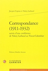 Correspondance (1911-1932) : Suivie d'une conférence de Valery Larbaud au Vieux-Colombier